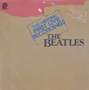 Beatles  -  The Historic First Live Recordings, 2 LP