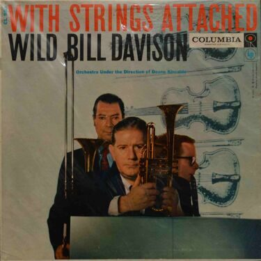 Wild Bill Davison  -  With Strings Attached
