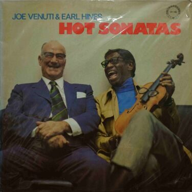 Joe Venuti & Earl Hines  -  Hot Sonatas
