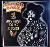 Swamp Dogg - You Ain't Never Too Old To Boogie