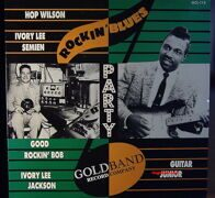 Rockin' Blues Party - Hop Wilson, Ivory Lee Semien, Guitar Junior ...