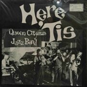 Queen City Jazz Band  -  Here 'Tis