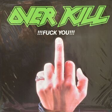 Overkill  -  !!!Fuck You!!!