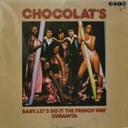 Chocolat's  -  Baby, Let's Do It The French Way Cubanita