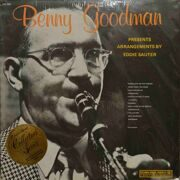 Benny Goodman  -  Benny Goodman Presents Arrangements By Eddie Sauter