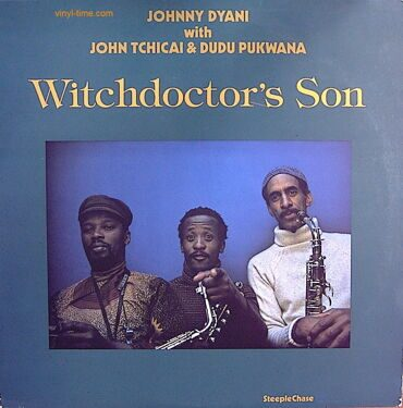 Johnny Dyani With John Tchical & Dudu Pukwana -Witchdoctor's Son