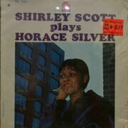 Shirley Scott  -  Shirley Scott Plays Horace Silver
