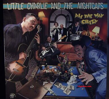 Little Charlie And The Nightcats - All The Way Crazy