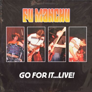 Fu Manchu  -  Go For It…Live! 2 LP