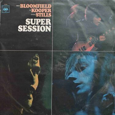 Mike Bloomfield / Al Kooper / Steve Stills - Super Session