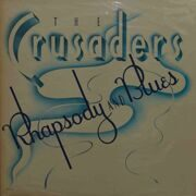Crusaders  -  Rhapsody And Blues