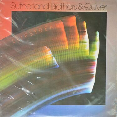 Sutherland Brothers & Quiver  -  Slipstream