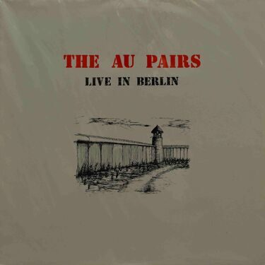 The Au Pairs  -  Live In Berlin