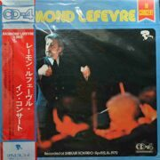 Raymond Lefevre  -  In Concert, (Recorded At Shibuya Kokaido / April 12.16.1972)