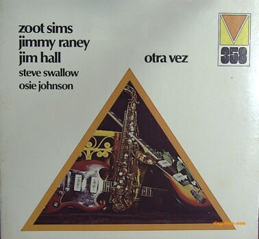 Zoot Sims, J.Raney, Jim Hall, S.Swallow, O.Johnson - Otra Vez