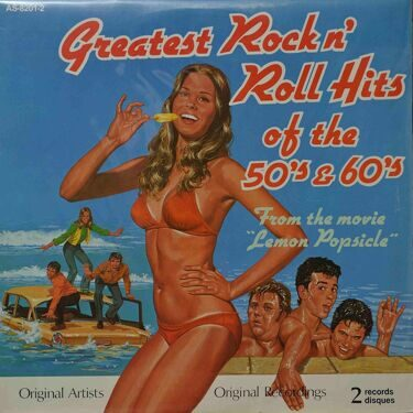"Various Artists  -  Greatest Rock n' Roll Hits Of The 50's & 60's From The Movie ""Lemon Popsicle"""