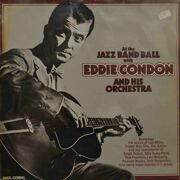 Eddie Condon And His Orchestra  -  At The Jazz Band Ball With Eddie Condon And His Orchestra